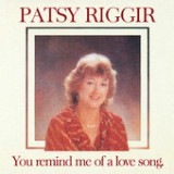 You Remind Me of a Love Song Lyrics Patsy Riggir
