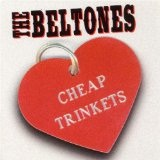 Cheap Trinkets Lyrics The Beltones