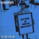 So This Is Great Britain? Lyrics The Holloways