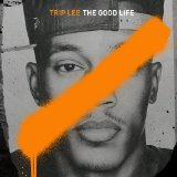 The Good Life Lyrics Trip Lee