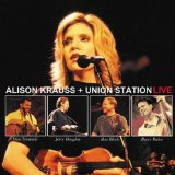 Live Lyrics Alison Krauss & Union Station
