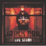 Life Story Lyrics Black Rob