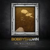 The Masterpiece Lyrics Bobby Brown