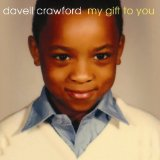 My Gift To You Lyrics Davell Crawford