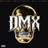 Bain Iz Back (Mixtape) Lyrics DMX