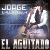 El Agüitado (Single) Lyrics Jorge Valenzuela