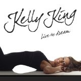 Live The Dream Lyrics Kelly King