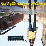 It's a Big World Out There (And I Am Scared) [EP] Lyrics Kurt Vile and the Violators