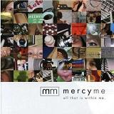 All That Is Within Me Lyrics MercyMe