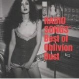 Radio Songs: Best Of Oblivion Dust Lyrics Oblivion Dust