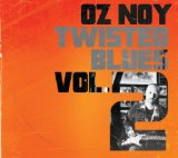Twisted Blues, Vol. 2 Lyrics Oz Noy