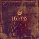 Passion: Hymns Ancient And Modern Lyrics Passion