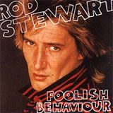 Foolish Behaviour Lyrics Rod Stewart