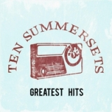 Greatest Hits Lyrics Ten Summersets