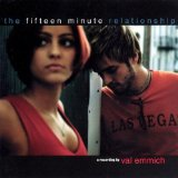 The Fifteen Minute Relationship Lyrics Val Emmich