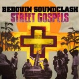 Street Gospels Lyrics Bedouin Soundclash