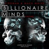 Billionaire Minds Lyrics Birdman & Mack Maine