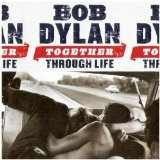 Together Through Life Lyrics Bob Dylan