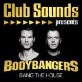 Bang The House Lyrics Bodybangers