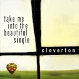 Take Me Into The Beautiful (Single) Lyrics Cloverton