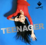 Teenager Lyrics Fujifabric