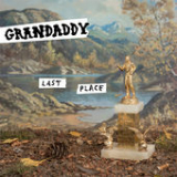 Last Place Lyrics Grandaddy
