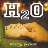Nothing To Prove Lyrics H2O