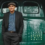 Before This World Lyrics James Taylor