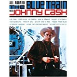 All Aboard the Blue Train with Johnny Cash Lyrics Johnny Cash