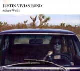 Silver Wells Lyrics Justin Vivian Bond