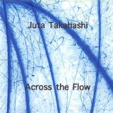 Across the Flow Lyrics Juta Takahashi