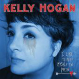 I Like to Keep Myself In Pain Lyrics Kelly Hogan