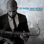 To Those Who Believe Lyrics Kenneth Whalum III
