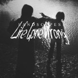 Life Gone Wrong Lyrics Landscapes