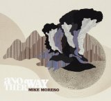 Another Way Lyrics Mike Moreno