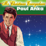 It's Christmas Everywhere Lyrics Paul Anka