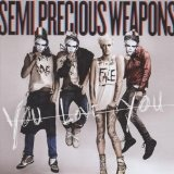 You Love You Lyrics Semi Precious Weapons