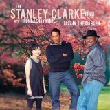 Jazz In The Garden Lyrics The Stanley Clarke Trio