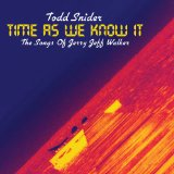 Time As We Know It: The Songs of Jerry Jeff Walker Lyrics Todd Snider