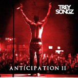 Anticipation Mixtape Lyrics Trey Songz