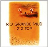 Rio Grande Mud Lyrics ZZ Top