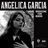 Medicine for Birds Lyrics Angelica Garcia