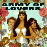 Army Of Lovers Lyrics Army Of Lovers