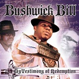 Testimony Of Redemption Lyrics Bushwick Bill
