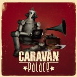 Caravan Palace Lyrics Caravan Palace