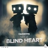 Blind Heart (Single) Lyrics Cazzette