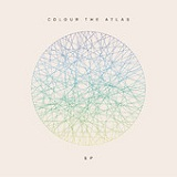 Colour The Atlas (EP) Lyrics Colour The Atlas