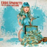 The Value of Nothing Lyrics Eddie Spaghetti