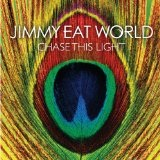 Chase The Light Lyrics Jimmy Eat World
