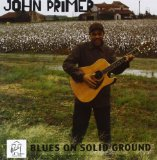 Blues On Solid Ground Lyrics John Primer
